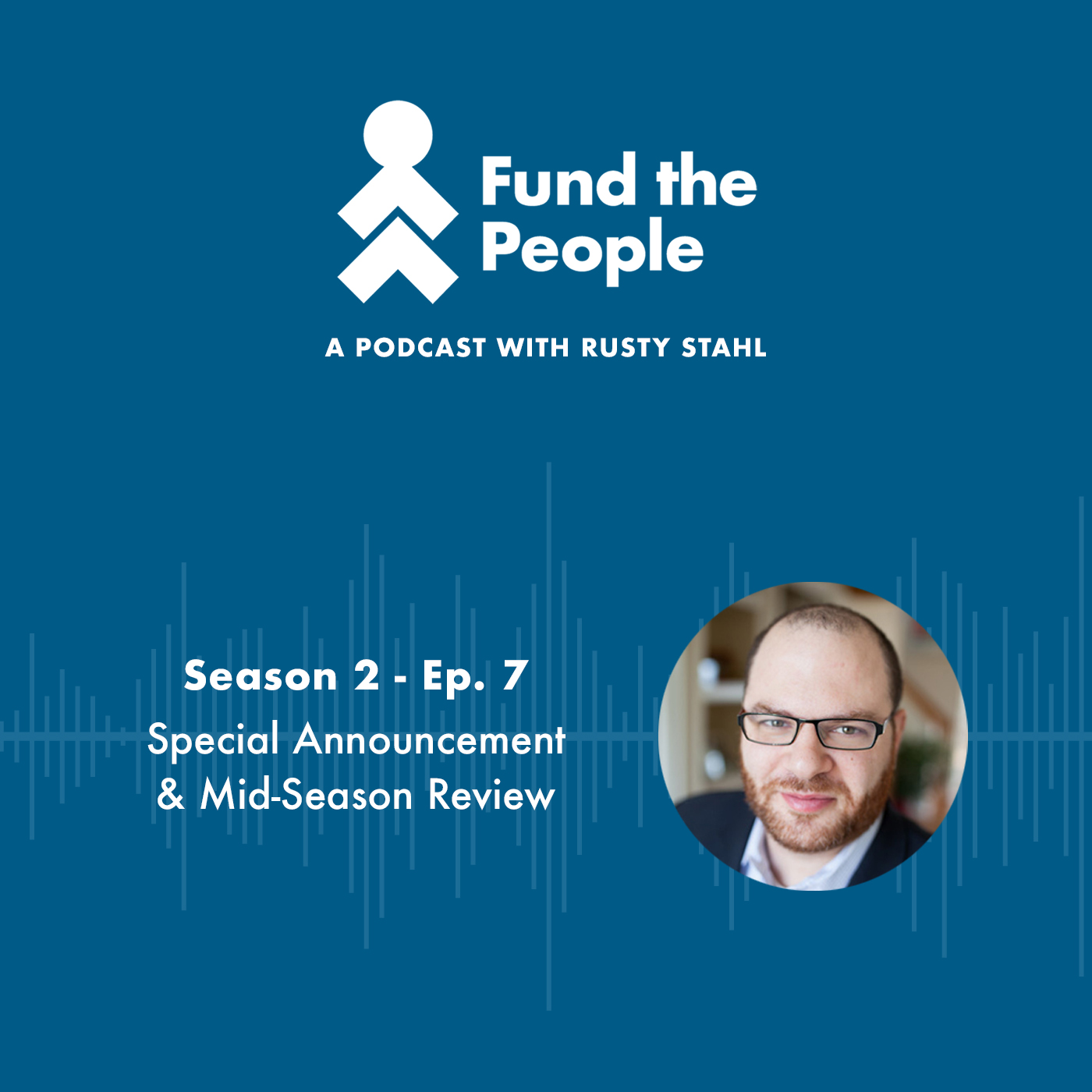 Rusty Stahl - Fund The People Podcast Mid Season Review